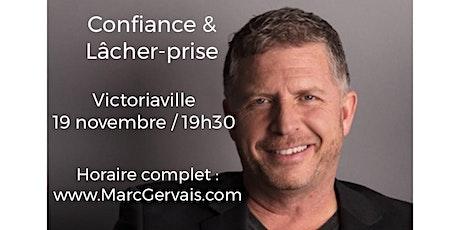 VICTORIAVILLE - Confiance / Lâcher-prise 25$ tickets
