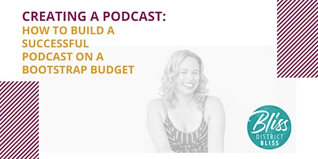 How to Start and Grow Your Podcast on a Bootstrap Budget (ONLINE) biglietti