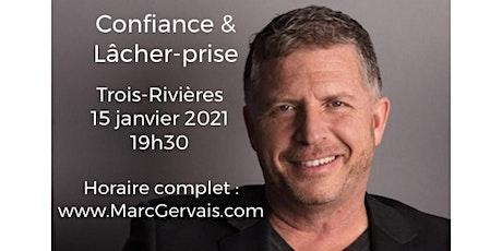 TROIS-RIVIÈRES - Confiance / Lâcher-prise 25$ billets