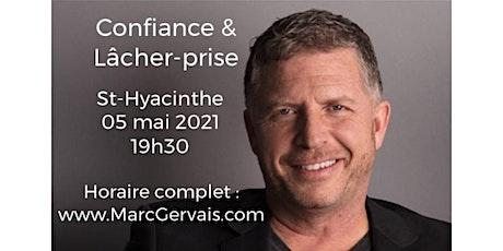 ST-HYACINTHE - Confiance / Lâcher-prise 25$ billets