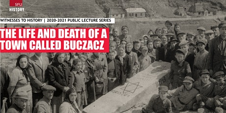 Witnesses to History: The Life and Death of a Town Called Buczacz tickets