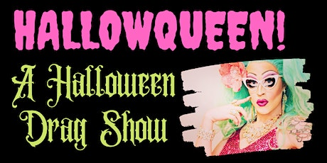 Magnolia Applebottom's HALLOWQUEEN tickets