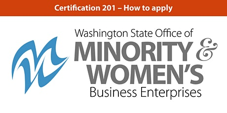 OMWBE - Minority and Women Business Certification 201 tickets