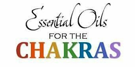 Make & Take Workshop  - Chakra Energy Healing with Essential Oils tickets