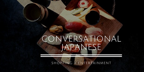 Conversational Japanese - Shopping + Entertainment