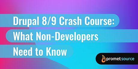 Drupal 8/9 Crash Course: What Non-Developers Need to Know (1 day) tickets