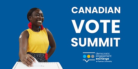 Canadian Vote Summit: Engaging Infrequent and First-Time Voters tickets