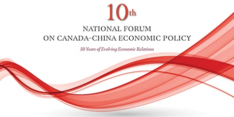 10th National Forum on Canada-China Economic Policy - Webinar tickets