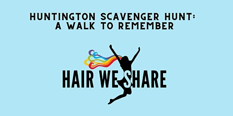 Huntington | A Walk to Remember Scavanger Hunt to benefit Hair We Share tickets