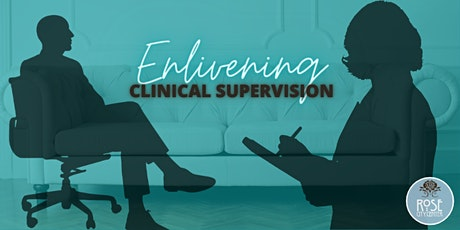 Enlivening Clinical Supervision tickets