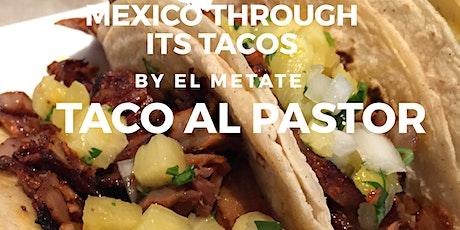 Mexico through its Tacos - Part 3 Taco de Pastor   tickets