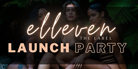 Elleven the Label Launch Party tickets