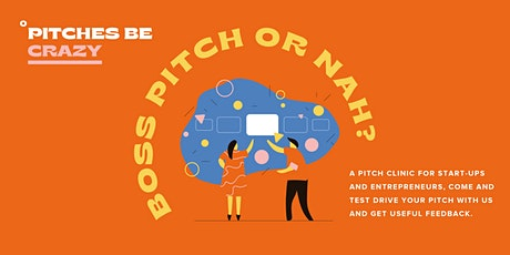 Pitches Be Crazy presents 'Boss Pitch or Nah?' tickets