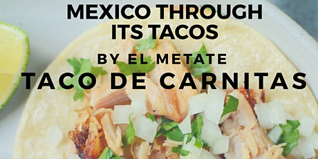 Mexico through its Tacos - Part 5 Taco de Carnitas tickets