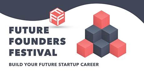 Future Founders Festival – presented by Study Melbourne & StartSpace. tickets