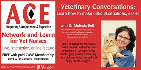 ACE for Nurses: Veterinary Conversations-Making difficult situations easier tickets