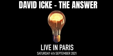 David Icke - Live in Paris - The Answer - Saturday 4th September 2021 billets