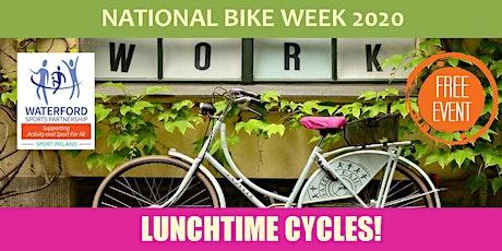 Bike Week Dungarvan - Lunchtime Cycle tickets