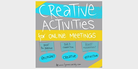 Creative Activities for Online Meetings - with Lynne Cazaly tickets