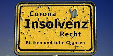 Corona Insolvenzrecht - Risiken und Chancen kennen - Unternehmen retten !!! Tickets