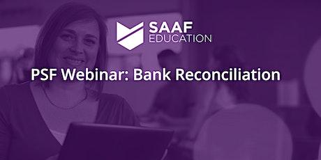 PSF Webinar: Bank Reconciliation tickets