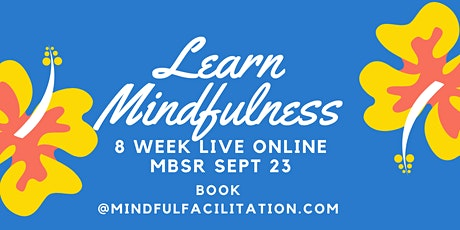 Mindfulness Based Stress Reduction (MBSR)  8 week programme tickets