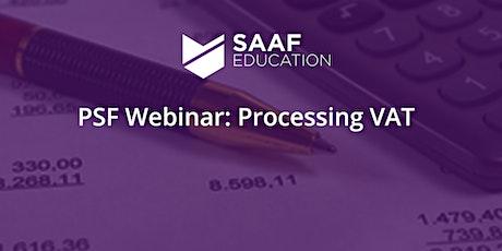 PSF Webinar: Processing VAT tickets