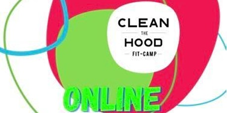Clean The Hood FitCamp - Free Online TrainUp. Then CleanUp tickets