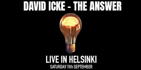 David Icke - Live In Helsinki - The Answer - Saturday 11th September - 2021 tickets