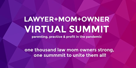 Lawyer+Mom+Owner: Parenting, Practicing & Profiting in the Pandemic tickets