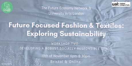 Future Focused Fashion & Textiles: Building a Socially Responsible Ethos tickets