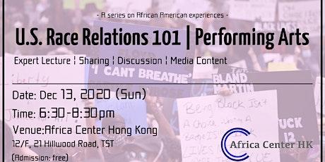 U.S. Race Relations 101 | Performing Arts