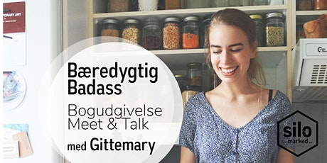 Bæredygtig Badass: Bogudgivelse og Meet & Talk med Gittemary tickets