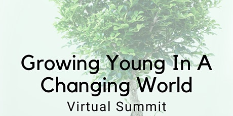 Growing Young in a Changing World Virtual Summit tickets