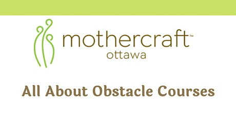 Mothercraft Ottawa EarlyON:  All About Obstacles Courses tickets