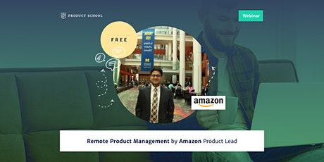 Webinar: Remote Product Management by Amazon Product Lead tickets