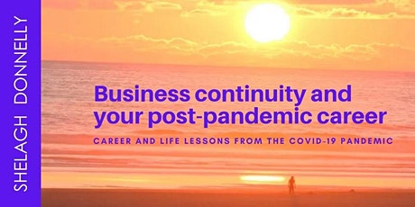 Business Continuity & Your Post-Pandemic Career - Lessons; Shelagh Donnelly tickets