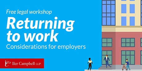Free legal workshop: Returning to work -- Considerations for employers tickets