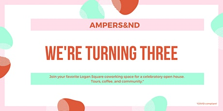 Ampersand is Three! Open House! tickets