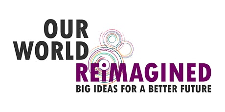 Our World Reimagined - Wellbeing Economy tickets