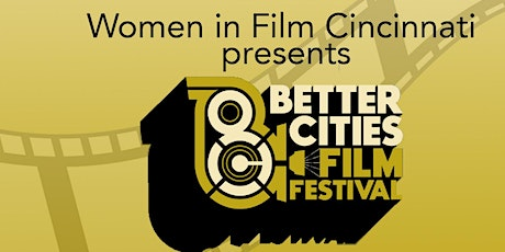 Better Cities Film Festival hosted by Women in Film Cincinnati tickets