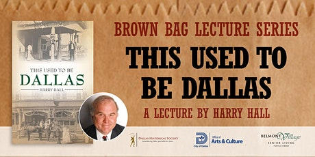 Brown Bag Lecture: This Used to be Dallas tickets