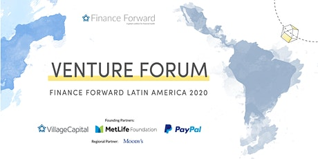 Village Capital - Finance Forward: Latin America 2020  - Venture Forum tickets