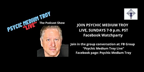 """Psychic Medium Troy """"LIVE"""" - The podcast show. tickets"""