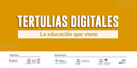 Tertulias digitales 8: la educación que viene  By EIDOS y UNESCO MONTEVIDEO entradas
