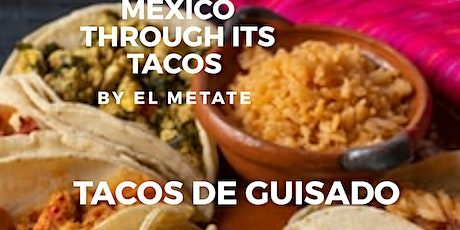 Mexico through its Tacos - Part 6 Tacos de Guisado tickets