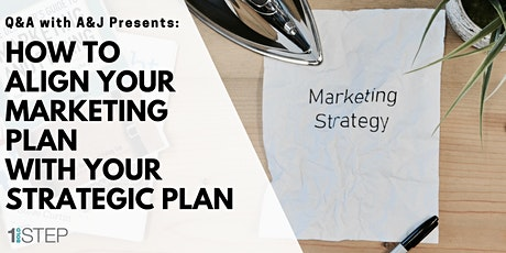 Free Webinar: How to Align Your Marketing Plan with Your Strategic Plan tickets