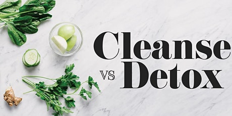 Boomers Back To Health Series:  Cleanse/Detox tickets