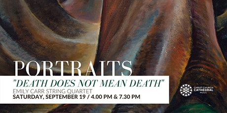 Emily Carr String Quartet - Portraits: Death does not mean Death (7.30 PM) tickets