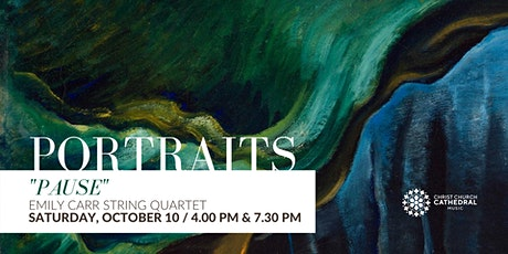 Emily Carr String Quartet - Portraits: Pause (7.30 PM) tickets
